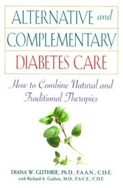 Cover of: Alternative and complementary diabetes care: how to combine natural and traditional therapies