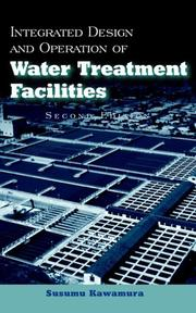 Cover of: Integrated Design and Operation of Water Treatment Facilities | Susumu Kawamura