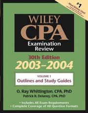 Cover of: Wiley CPA Examination Review, Volume 1, Outlines and Study Guidelines, 30th Edition, 2003-2004 | O. Ray Whittington