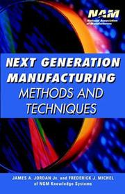Cover of: Next Generation Manufacturing Methods and Techniques | Jordon, James A. Jr.