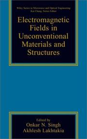 Cover of: Electromagnetic Fields in Unconventional Materials and Structures (Wiley Series in Microwave and Optical Engineering) |