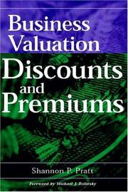 Cover of: Business Valuation Discounts and Premiums | Shannon P. Pratt