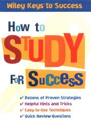 Cover of: How to Study for Success (Wiley Keys to Success) | Book Builders, Beverly Chin