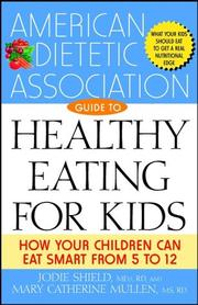 Cover of: The American Dietetic Association guide to healthy eating for kids