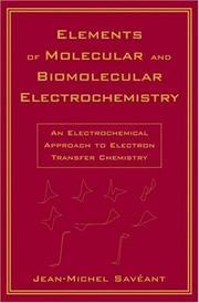 Cover of: Elements of Molecular and Biomolecular Electrochemistry | Jean-Michel SavГ©ant