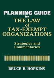 Cover of: The law of tax-exempt organizations planning guide: strategies and commentaries