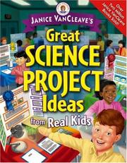 Cover of: Janice VanCleave's great science project ideas from real kids
