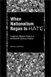 Cover of: When nationalism began to hate | Porter, Brian