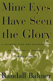 Cover of: Mine eyes have seen the glory: a journey into the evangelical subculture in America