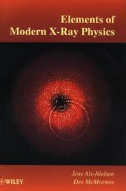 Cover of: Elements of Modern X-ray Physics | Jens Als-Nielsen