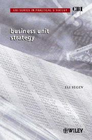 Cover of: Business Unit Strategy (CBI Series in Practical Strategy) | Eli Segev