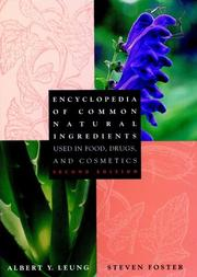Encyclopedia of common natural ingredients used in food, drugs, and cosmetics by Albert Y. Leung