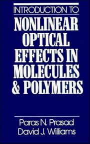 Cover of: Introduction to nonlinear optical effects in molecules and polymers | Paras N. Prasad