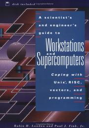Cover of: A scientist's and engineer's guide to workstations and supercomputers