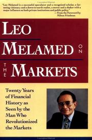 Cover of: Leo Melamed on the markets: twenty years of financial history as seen by the man who revolutionized the markets