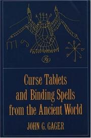 Cover of: Curse Tablets and Binding Spells from the Ancient World | John G. Gager