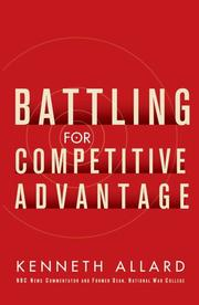 Cover of: Battling for Competitive Advantage | Kenneth Allard