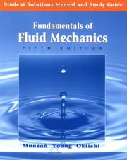 Cover of: Student Solutions Manual and Study Guide to accompany Fundamentals of Fluid Mechanics, 5th Edition | Bruce R. Munson