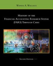 Cover of: Mastery of the Financial Accounting Research System (FARS) Through Cases | Wanda A. Wallace