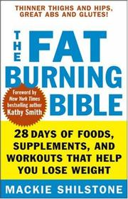 Cover of: The Fat-Burning Bible | Mackie Shilstone