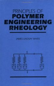 Cover of: Principles of polymer engineering rheology