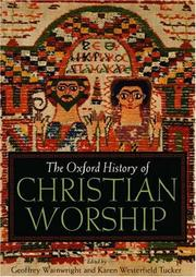 Cover of: The Oxford history of Christian worship | Geoffrey Wainwright, Karen Westerfield Tucker, editors.