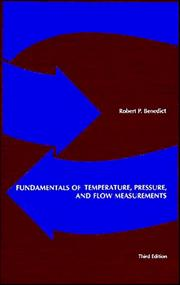 Fundamentals of temperature, pressure, and flow measurements by Robert P. Benedict
