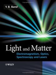 Light And Matter: Electromagnetism, Optics, Spectroscopy And Lasers