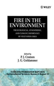 Fire In The Environment: The Ecological, Atmospheric, And Climatic Importance Of Vegetation Fires: Report Of The Dahlem Workshop, Held In Berlin, 15 20 March 1992