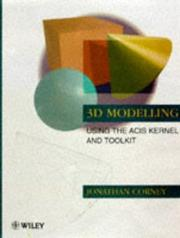 Cover of: 3D modeling with the ACIS kernel and toolkit