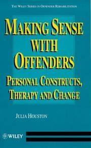 Cover of: Making sense with offenders | Julia Houston
