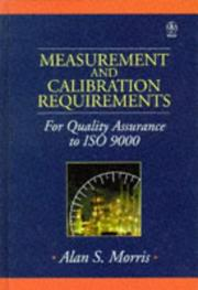 Cover of: Measurement and calibration requirements for quality assurance to ISO 9000 | Alan S. Morris