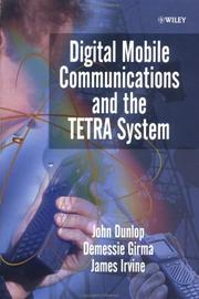 Cover of: Digital Mobile Communications and the TETRA System by John Dunlop, Demessie Girma, James Irvine