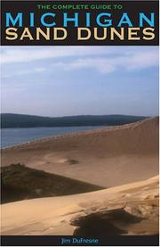 Cover of: The Complete Guide to Michigan Sand Dunes