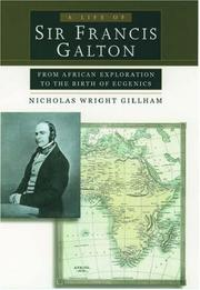 Cover of: A life of Sir Francis Galton | Nicholas W. Gillham