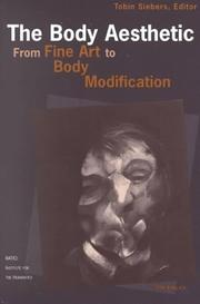 Cover of: The Body Aesthetic: From Fine Art to Body Modification (RATIO: Institute for the Humanities) | Tobin Anthony Siebers