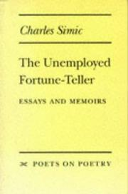 Cover of: The Unemployed Fortune-Teller: Essays and Memoirs (Poets on Poetry)