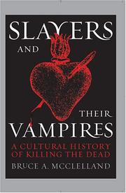 Cover of: Slayers and their vampires | Bruce A. McClelland