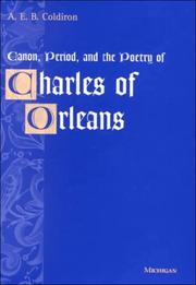 Cover of: Canon, period, and the poetry of Charles of Orleans | A. E. B. Coldiron