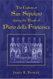 Cover of: The Culture of San Sepolcro during the Youth of Piero della Francesca (Studies in Medieval and Early Modern Civilization) | James R. Banker
