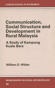 Cover of: Communication, social structure, and development in rural Malaysia | William D. Wilder