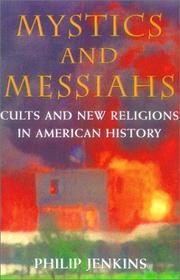 Cover of: Mystics and Messiahs | Philip Jenkins