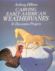 Cover of: Carving early American weathervanes | Anthony Hillman
