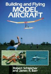 Cover of: Building and flying model aircraft | Robert H. Schleicher