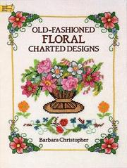 Cover of: Old-fashioned floral charted designs | Barbara Christopher