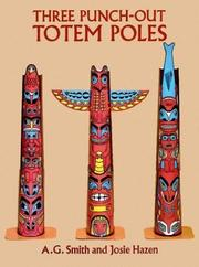 Three Punch-Out Totem Poles (Punch-Out Paper Toys) by A. G. Smith, Josie Hazen