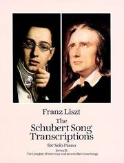 Cover of: The Schubert Song Transcriptions for Solo Piano/Series II: The Complete Winterreise and Seven Other Great Songs (The Schubert Song Transcriptions for Solo Piano, Series II)
