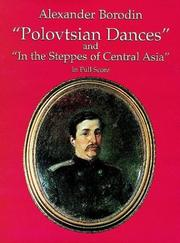 Cover of: Polovtsian Dances and In the Steppes of Central Asia in Full Score | Alexander Borodin