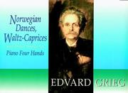 Cover of: Norwegian Dances, Waltz-Caprices and Other Works for Piano Four-Hands