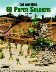Cover of: Cut and Make GI Paper Soldiers (Models & Toys) | A. G. Smith